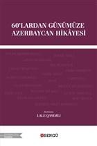 60'lardan Günümüze Azerbaycan Hikayesi