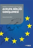 Tarihsel ve Kuramsal Boyutlarıyla  Avrupa Birliği Genişlemesi