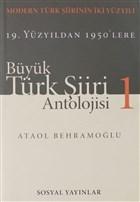 Büyük Türk Şiiri Antolojisi Cilt: 1
