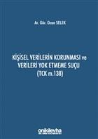 Kişisel Verilerin Korunması ve Verileri Yok Etmeme Suçu (TCK m.138)