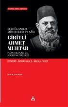 Şeyhülharem, Mütefekkir ve Şair Giritli Ahmet Muhtar - Hayatı Sanatı ve Manzum Eserleri