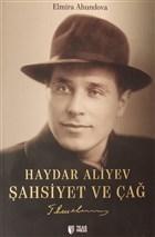 Haydar Aliyev Şahsiyet ve Çağ