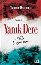 Yanık Dere - 1915 Erzurum