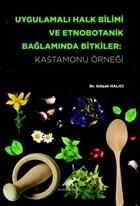 Uygulamalı Halk Bilimi ve Etnobotanik Bağlamında Bitkiler: Kastamonu Örneği