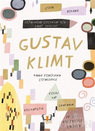 Gustav Klimt - Ustalardan Çocuklar İçin Sanat Dersleri