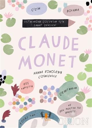 Claude Monet - Ustalardan Çocuklar İçin Sanat Dersleri