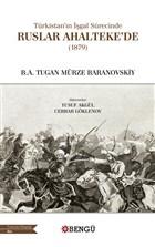 Türkistan'ın İşgal Sürecinde Ruslar Ahalteke'de (1879)