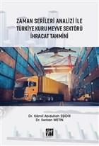 Zaman Serileri Analizi İle Türkiye Kuru Meyve Sektörü İhracat Tahmini