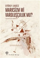 Marksizm Mi Varoluşçuluk Mu?