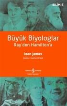 Büyük Biyologlar - Ray'den Hamilton'a