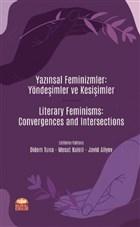Yazınsal Feminizmler: Yöndeşimler ve Kesişimler - Literary Feminisms: Convergences and Intersections