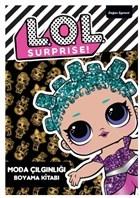 Lol Surprise! - Moda Çılgınlığı Boyama Kitabı