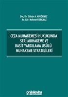 Ceza Muhakemesi Hukukunda Seri Muhakeme ve Basit Yargılama Usulü Muhakeme Stratejileri