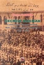 Geçmişe Bakmak Cumhuriyet Dönemi İktisadi, Mali, Siyasi Olaylar Kronolojisi 1920-2000