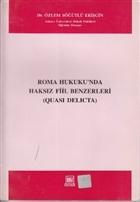Roma Hukukunda Haksız Fiil Benzerleri