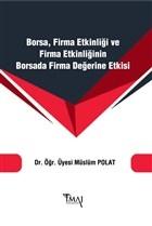 Borsa Firma Etkinliği ve Firma Etkinliğinin Borsada Firma Değerine Etkisi
