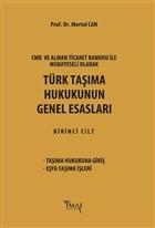 Türk Taşıma Hukukunun Genel Esasları