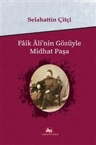 Faik Ali'nin Gözüyle Midhat Paşa
