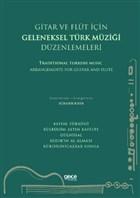 Gitar ve Flüt Için Geleneksel Türk Müziği Düzenlemeleri