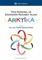 Yeni Küresel ve Ekonomik Rekabet Alanı: Arktika