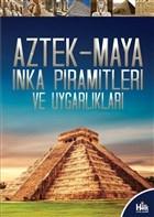 Aztek-Maya İnka Piramitleri ve Uygarlıkları