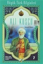 Ali Kuşçu - Büyük Türk Bilginleri 7