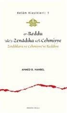 Er-Reddu'ale'z-Zenadıka ve'l-Cehmiyye - Zındıklara ve Cehmiyye'ye Reddiye