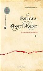 Şerhü's-Siyeri'l-Kebir - İslam Savaş Hukuku 1