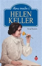 Helen Keller - İlham Verenler-2