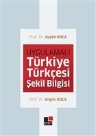 Uygulamalı Türkiye Türkçesi Şekil Bilgisi
