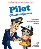 Yağmurcu İle Anlatıcı Pilot Olmak İstiyorum