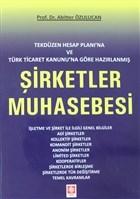 Tekdüzen Hesap Planı'na ve Türk Ticaret Kanunu'na Göre Hazırlanmış Şirketler Muhasebesi