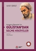 Osmanlıca Öğrenenler İçin Gülistan'dan Seçme Hikayeler