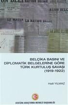 Belçika Basını ve Diplomatik Belgelerine Göre Türk Kurtuluş Savaşı (1919-1922)