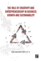 The Role of Creativity and Entrepreneurship in Business Growth and Sustainability
