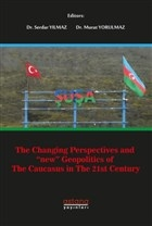 The Changing Perspectives and New Geopolitics Of The Caucasus In The 21st Century
