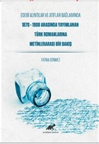 Edebi Alıntılar ve Atıflar Bağlamında 1870-1908 Arasında Yayımlanan Türk Romanlarına Metinlerarası Bir Bakış