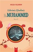 Liderimiz Efendimiz Hz. Muhammed (S.A.V)