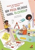 Bir Pizza Dilimini Nasıl Ölçersin? - Küçük Matematikçiler İçin Rehber