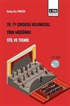 20. Yüzyıl Çoksesli Geleneksel Türk Müziğinde Stil ve Teknik