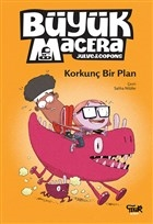 Korkunç Bir Plan - Büyük Macera