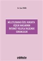 Milletlerarası Özel Hukukta Kişilik Haklarının İnternet Yoluyla İhlalinde Sorumluluk
