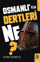 Osmanlı'yla Dertleri Ne?