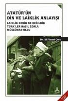 Atatürk'ün Din ve Laiklik Anlayışı
