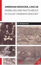 "Armenian Genocide, A Big Lie Damn Lies and Facts About So-Called ""Armenian Genocide"""