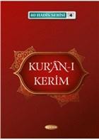 Kur'an-ı Kerim (40 Hadis Serisi 4)