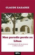 Mon Paradis Perdu au Liban
