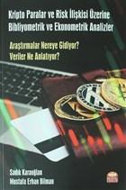 Kripto Paralar ve Risk İlişkisi Üzerine Bibliyometrik ve Ekonometrik Analizler