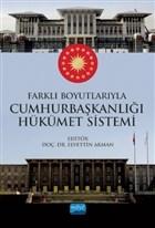 Farklı Boyutlarıyla Cumhurbaşkanlığı Hükümet Sistemi