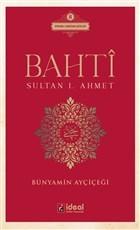 Bahti - Sultan 1. Ahmet